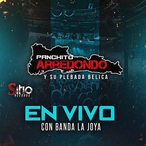 En Vivo Con La Banda La Joya by Panchito Arredondo