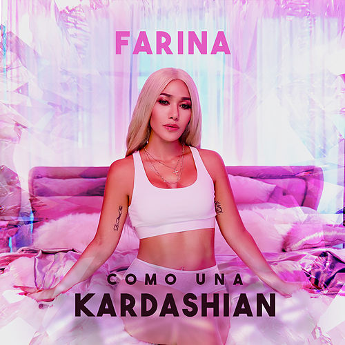 Como Una Kardashian de Farina