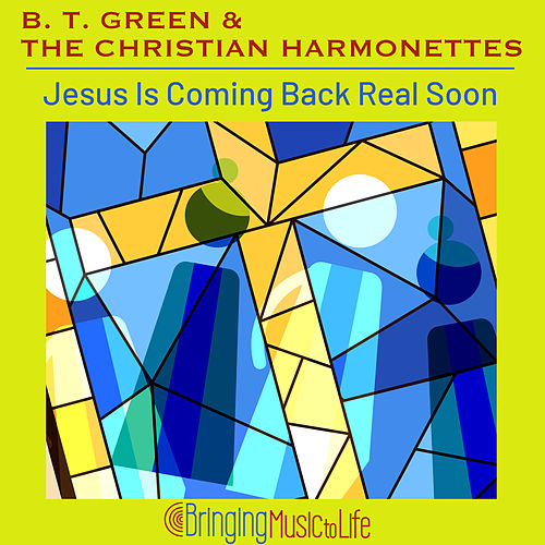 Jesus is Coming Back Real Soon de B. T. Green &amp