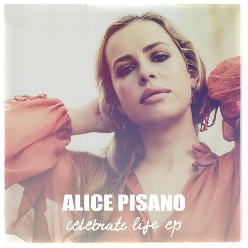 Celebrate Life EP by Alice Pisano