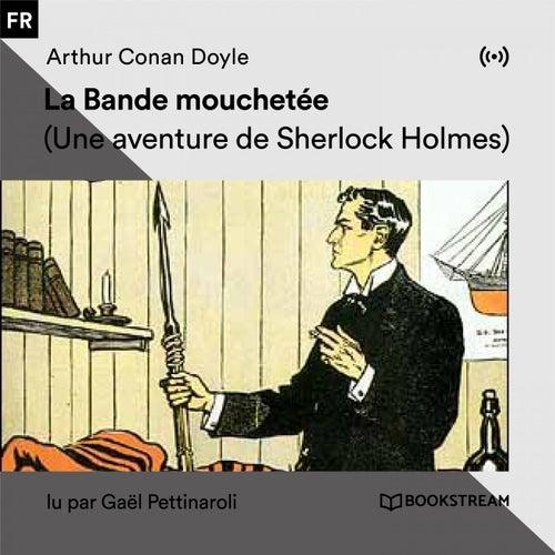 La Bande mouchetée (Une aventure de Sherlock Holmes) von Sherlock Holmes