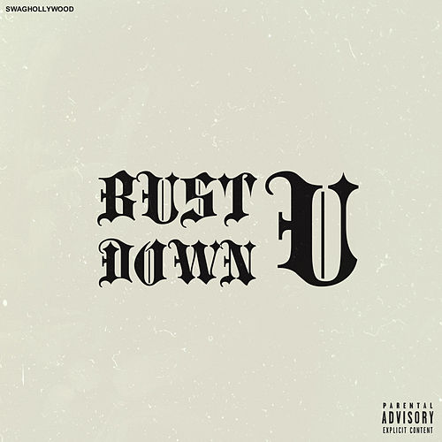 Bust U Down by SwagHollywood