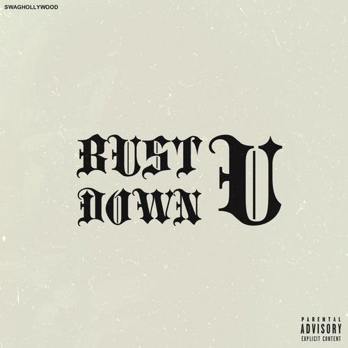 Bust U Down by SwagHollywood