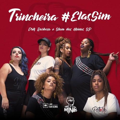 Trincheira #ElasSim by Drik Barbosa