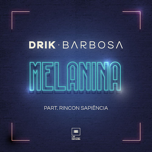 Melanina by Drik Barbosa