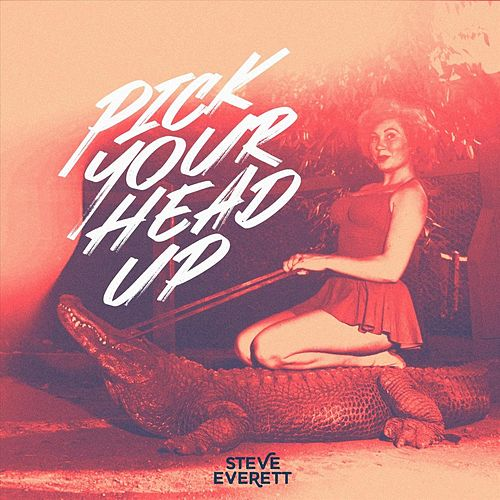 Pick Your Head Up by Steve Everett