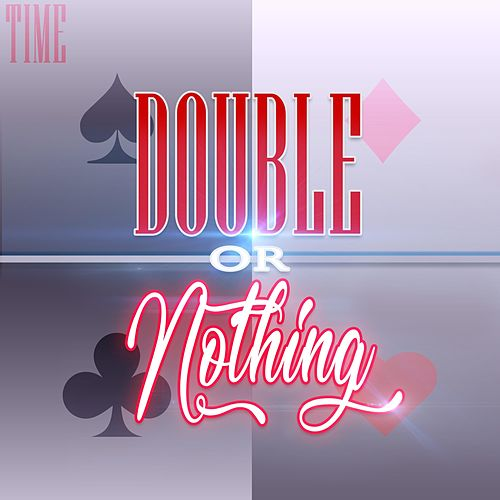 Double or Nothing von Time