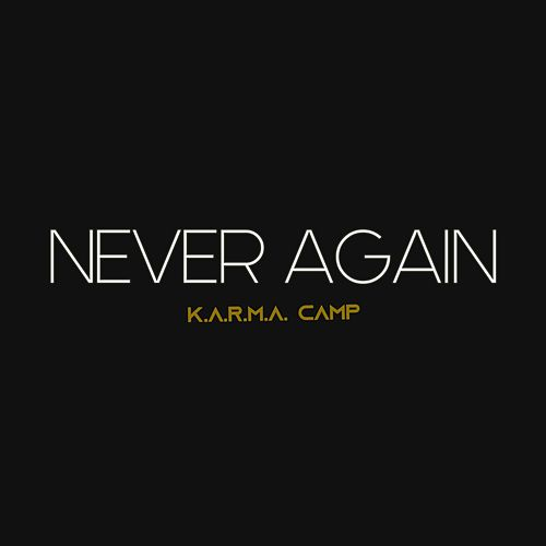 Never Again by Karma Camp