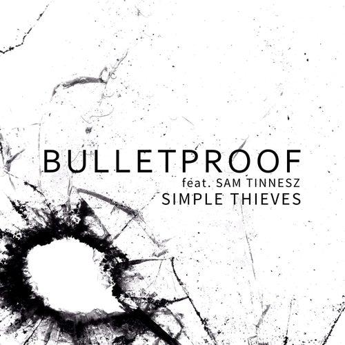 Bulletproof de Simple Thieves