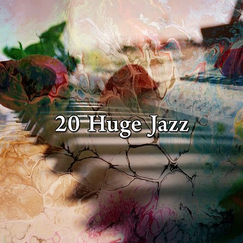 20 Huge Jazz by Chillout Lounge