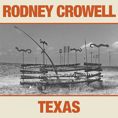 What You Gonna Do Now by Rodney Crowell