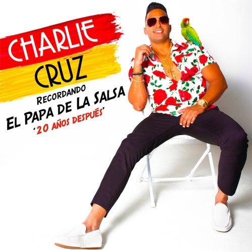 Recordando El Papa De La Salsa 20 Años Despues by Charlie Cruz