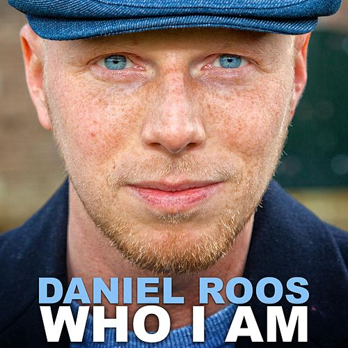 Who I Am by Daniel Roos