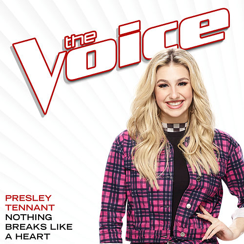 Nothing Breaks Like A Heart (The Voice Performance) de Presley Tennant