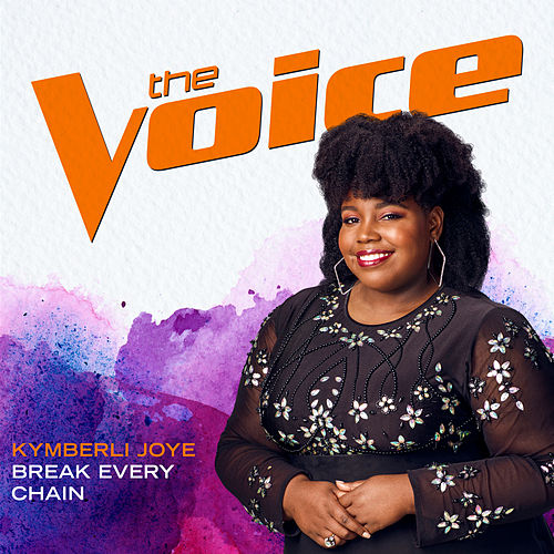 Break Every Chain (The Voice Performance) by Kymberli Joye