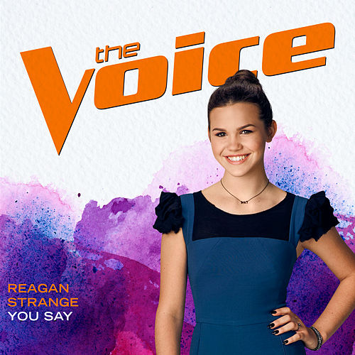 You Say (The Voice Performance) by Reagan Strange