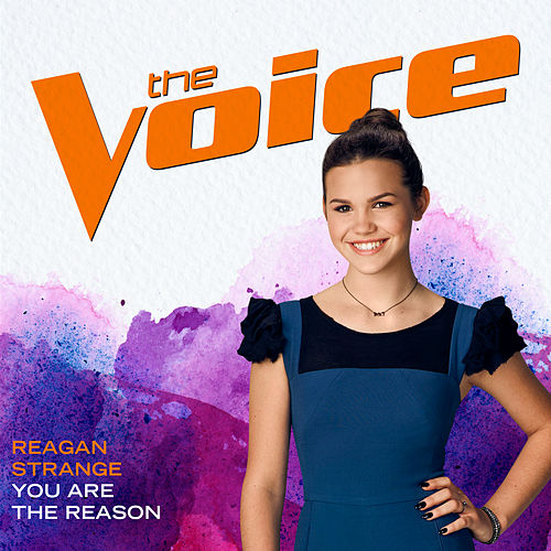 You Are The Reason (The Voice Performance) by Reagan Strange