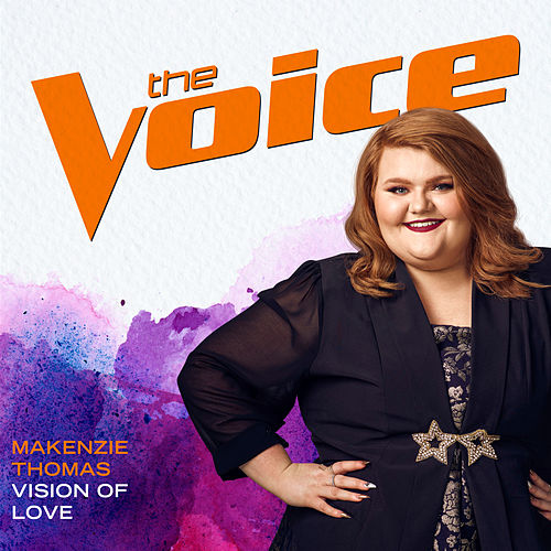 Vision Of Love (The Voice Performance) by MaKenzie Thomas