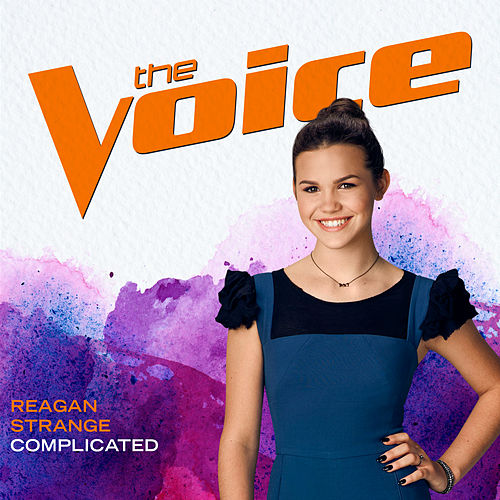 Complicated (The Voice Performance) by Reagan Strange