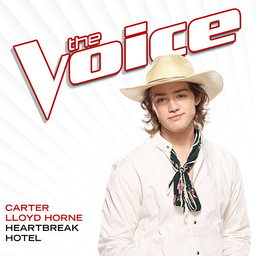 Heartbreak Hotel (The Voice Performance) de Carter Lloyd Horne