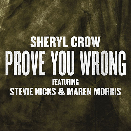 Prove You Wrong von Sheryl Crow