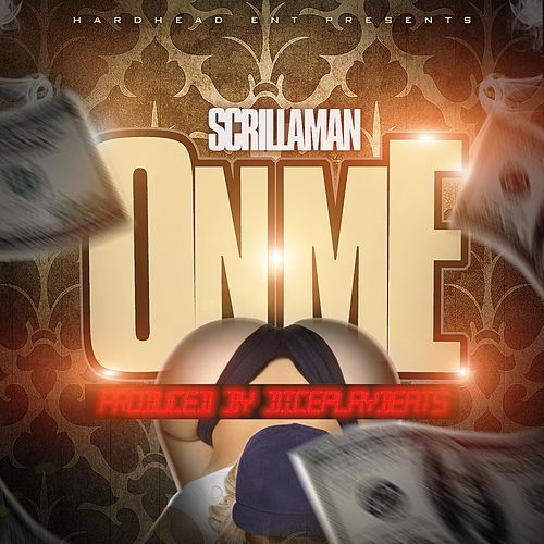 On Me by Scrilla Man