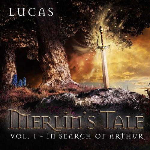 Merlin's Tale, Vol. 1: In Search of Arthur by Lucas