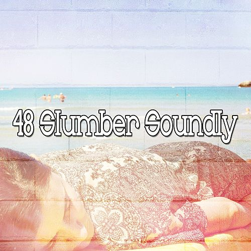 48 Slumber Soundly by Deep Sleep Music Academy
