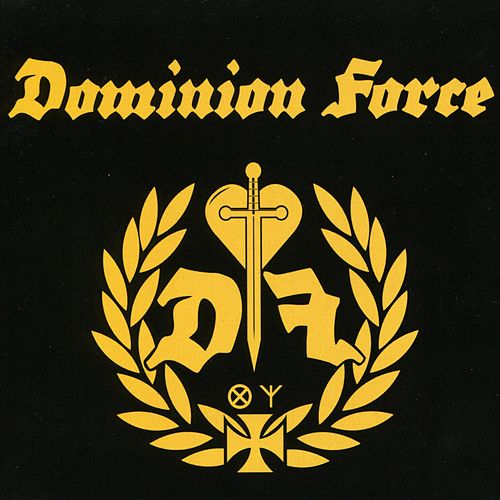 Dominion Force by Dominion Force