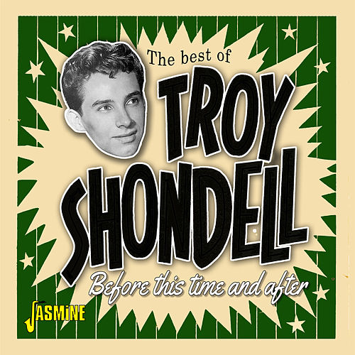 Before This Time and After: The Best of Troy Shondell von Troy Shondell