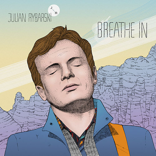 Breathe In von Julian Rybarski
