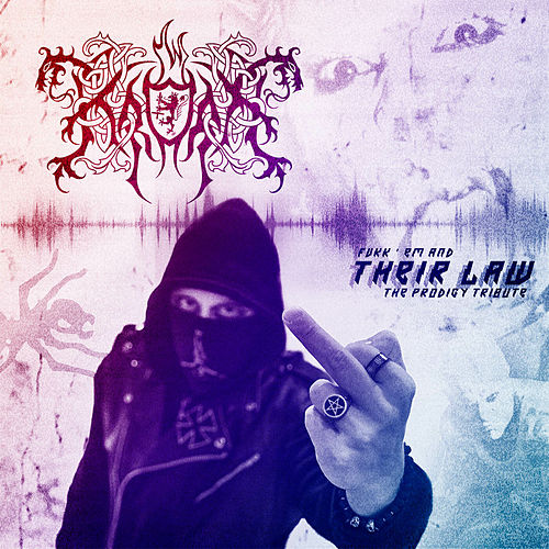 Fvkk Em and Their Law. A Tribute to The Prodigy von Kroda