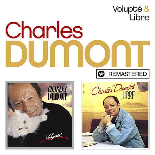Volupté / Libre (Remasterisé) de Charles Dumont