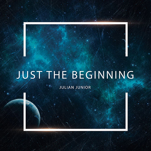 Just The Beginning de Julian Junior