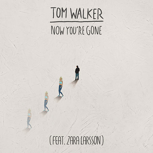 Now You're Gone (Radio Edit) by Tom Walker