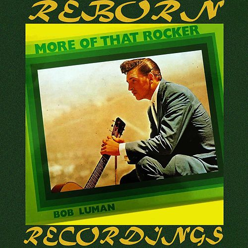More Of That Rocker (HD Remastered) de Bob Luman
