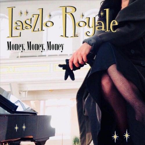 Money, Money, Money von Laszlo Royale