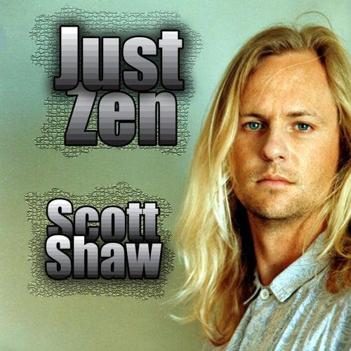 Just Zen by Scott Shaw