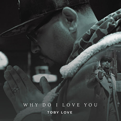 Why Do I Love You de Toby Love