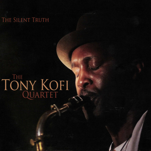 The Silent Truth by Tony Kofi