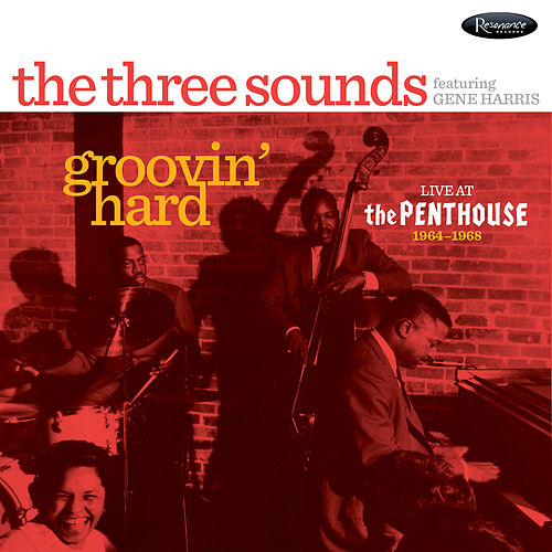 Groovin' Hard (Live at The Penthouse, 1964-1968) by The Three Sounds