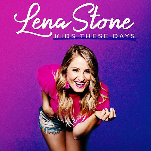 Kids These Days by Lena Stone