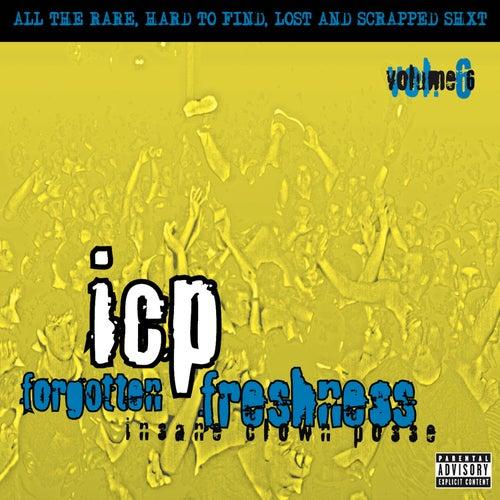 Forgotten Freshness, Vol. 6 by Insane Clown Posse