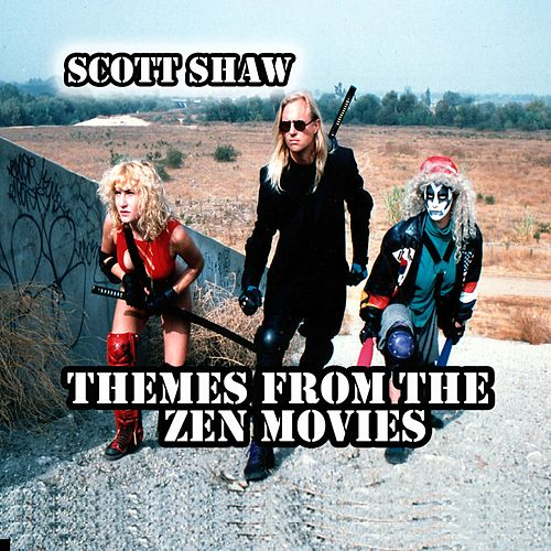 Themes from the Zen Movies by Scott Shaw