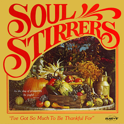 I've Got So Much To Be Thankful For de The Soul Stirrers