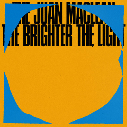 The Brighter The Light von The Juan MacLean