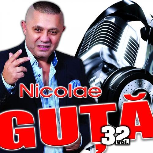Nicolae Guță, Vol. 32 di Nicolae Guță