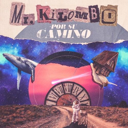 Por Su Camino de Mr. Kilombo