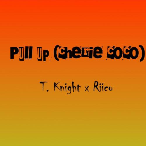 Pull Up (Chérie Coco) von T.Knight