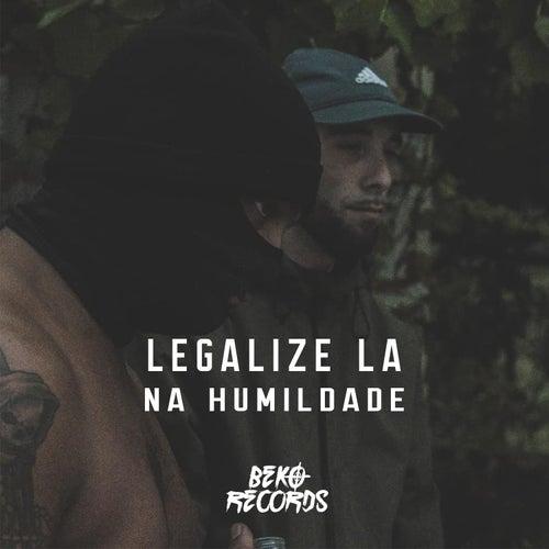 Na Humildade de Legalize LA